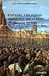 PAPADO, CRUZADAS Y ÓRDENES MILITARES. SIGLOS XI-XIII