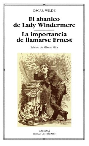EL ABANICO DE LADY WINDERMERE; LA IMPORTANCIA DE LLAMARSE ERNEST