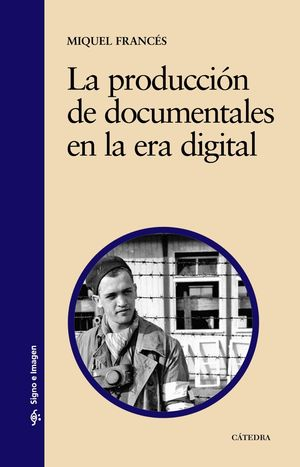 LA PRODUCCI�N DE DOCUMENTALES EN LA ERA DIGITAL