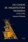UN CANON DE ARQUITECTURA MODERNA (1900-2000)