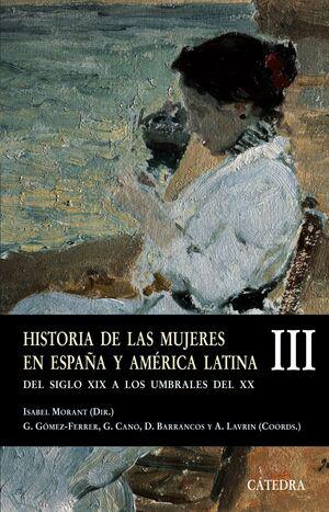 HISTORIA DE LAS MUJERES EN ESPAÑA Y AMÉRICA LATINA  III