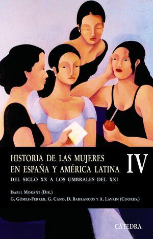 HISTORIA DE LAS MUJERES EN ESPAÑA Y AMÉRICA LATINA  IV