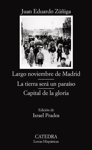 LARGO NOVIEMBRE DE MADRID; LA TIERRA SERÁ UN PARAÍSO; CAPITAL DE LA GLORIA