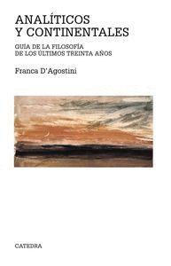 ANALTICOS Y CONTINENTALES GUA DE LA FILOSOFA DE LOS ÚLTIMOS TREINTA AÑOS
