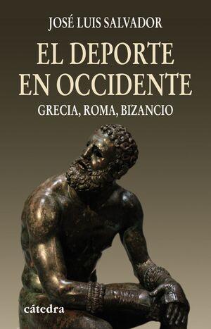 EL DEPORTE EN OCCIDENTE GRECIA, ROMA, BIZANCIO