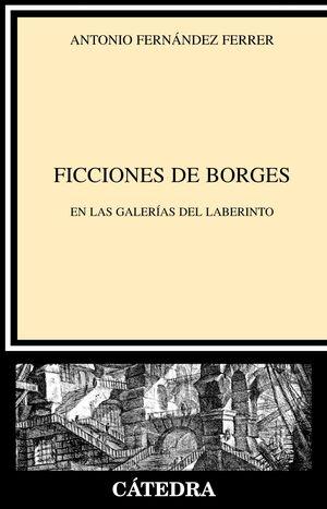 FICCIONES DE BORGES EN LAS GALERAS DEL LABERINTO