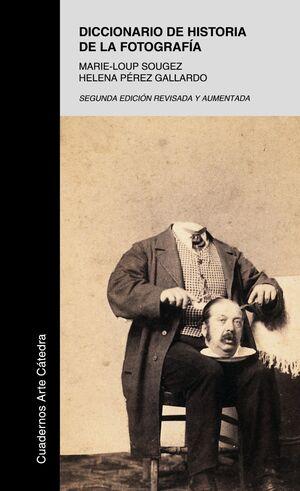 DICCIONARIO DE HISTORIA DE LA FOTOGRAFÍA