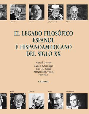 EL LEGADO FILOSÓFICO ESPAÑOL E HISPANOAMERICANO DEL SIGLO XX