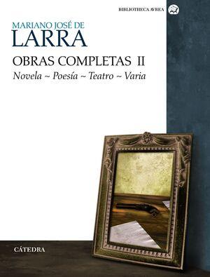 OBRAS COMPLETAS. VOLUMEN II NOVELA. POESA. TEATRO. VARIA