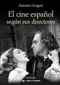 EL CINE ESPAÑOL SEGÚN SUS DIRECTORES