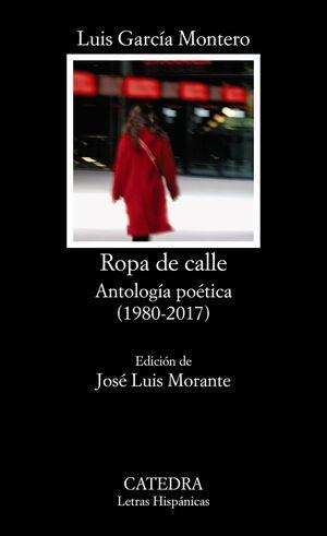 ROPA DE CALLE ANTOLOGA POÉTICA (1980-2008)