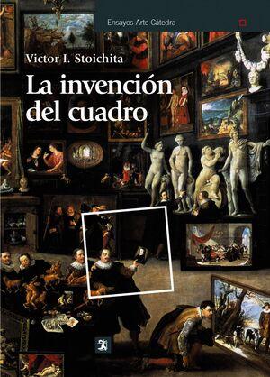 LA INVENCIÓN DEL CUADRO ARTE, ARTFICES Y ARTIFICIOS EN LOS ORGENES DE LA PINTURA EUROPEA