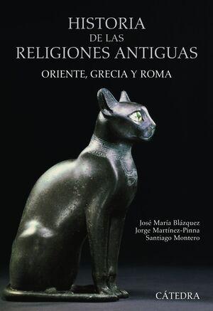 HISTORIA DE LAS RELIGIONES ANTIGUAS ORIENTE, GRECIA Y ROMA