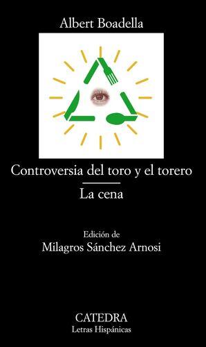 CONTROVERSIA DEL TORO Y EL TORERO, LA CENA