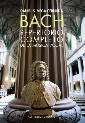 BACH. REPERTORIO COMPLETO DE LA MÚSICA VOCAL