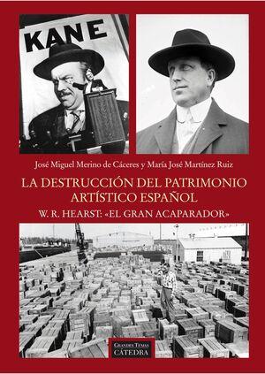 LA DESTRUCCIÓN DEL PATRIMONIO ARTÍSTICO ESPAÑOL. W.R. HEARST: