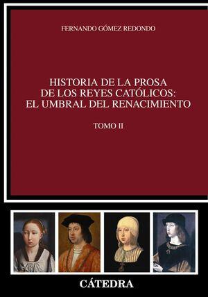 HISTORIA DE LA PROSA DE LOS REYES CATÓLICOS: EL UMBRAL DEL RENACIMIENTO. TOMO II