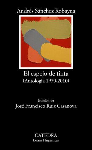 EL ESPEJO DE TINTA (ANTOLOGA 1970-2010)