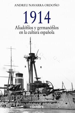1914. ALIADÓFILOS Y GERMANÓFILOS EN LA CULTURA ESPAÑOLA