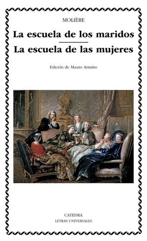LA ESCUELA DE LOS MARIDOS, LA ESCUELA DE LAS MUJERES