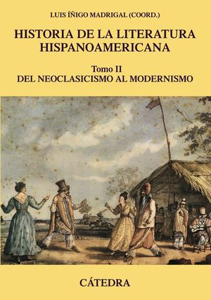 HISTORIA DE LA LITERATURA HISPANOAMERICANA, II