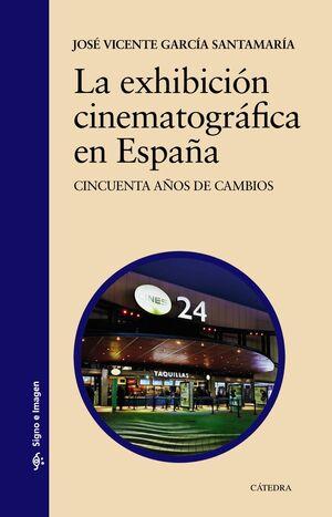 LA EXHIBICIÓN CINEMATOGRÁFICA EN ESPAÑA
