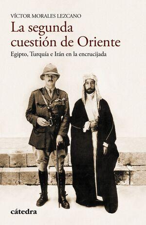 LA SEGUNDA CUESTIÓN DE ORIENTE EGIPTO, TURQUA E IRÁN