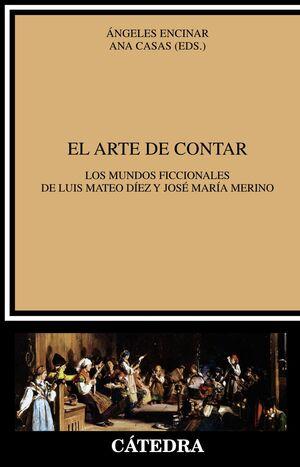 EL ARTE DE CONTAR LOS MUNDOS FICCIONALES DE LUIS MATEO DÍEZ Y JOSÉ MARÍA MERINO