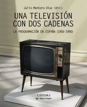 UNA TELEVISIÓN CON DOS CADENAS