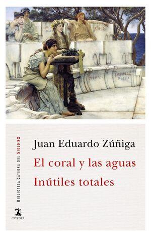 EL CORAL Y LAS AGUAS; INÚTILES TOTALES