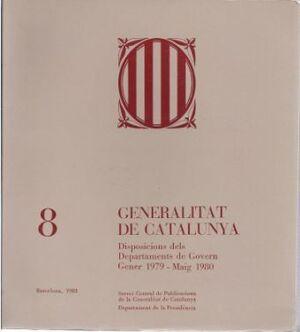 GENERALITAT DE CATALUNYA. DISPOSICIONS DELS DEPARTAMENTS DE GOVERN. GENER 1979 - MAIG 1980