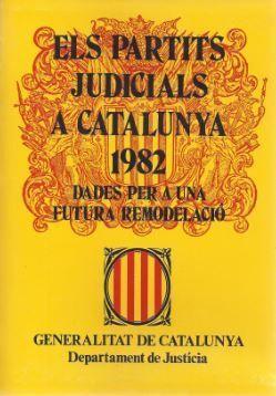 PARTITS JUDICIALS A CATALUNYA 1982: DADES PER A UNA FUTURA REMODELACIÓ/ELS