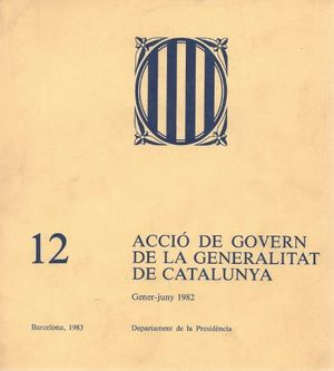 ACCIÓ DE GOVERN DE LA GENERALITAT DE CATALUNYA 1982 (GENER-JUNY)