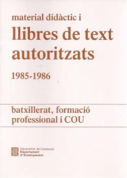 MATERIAL DIDÀCTIC I LLIBRES DE TEXT AUTORITZATS 1985-1986. BATXILLERAT