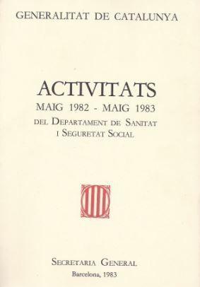 ACTIVITATS MAIG 1982 - MAIG 1983. MEMÒRIA DEL DEPARTAMENT DE SANITAT I SEGURETAT SOCIAL