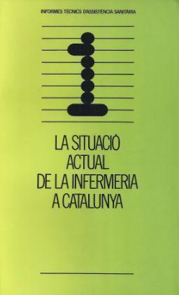 SITUACIÓ ACTUAL DE LA INFERMERIA A CATALUNYA/LA