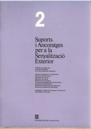 MANUAL DE SENYALITZACIÓ EXTERIOR. VOL. 2 SUPORT I ANCORATGES DE LA SENYALITZACIÓ EXTERIOR