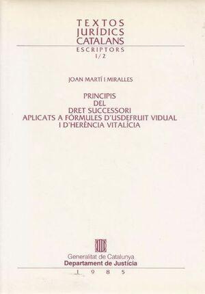 PRINCIPIS DEL DRET SUCCESSORI APLICATS A FÓRMULES D´USDEFRUIT VIDUAL I D´HERÈNCIA VITALCIA