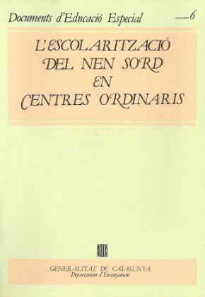 ESCOLARITZACIÓ DEL NEN SORD EN CENTRES ORDINARIS/L´