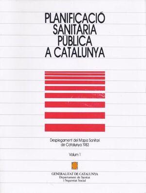 PLANIFICACIÓ SANITÀRIA PÚBLICA A CATALUNYA. VOLUM 1