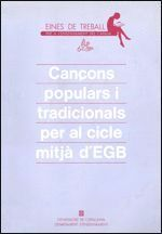 CANÇONS POPULARS I TRADICIONALS PER AL CICLE MITJA D´E.G.B