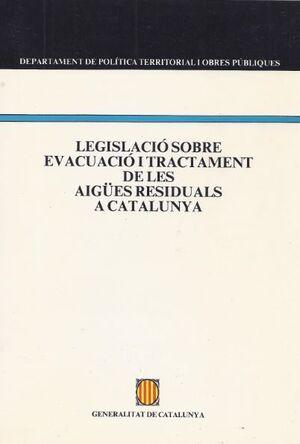 LEGISLACIÓ SOBRE EVACUACIÓ I TRACTAMENT DE LES AIGÜES RESIDUALS A CATALUNYA