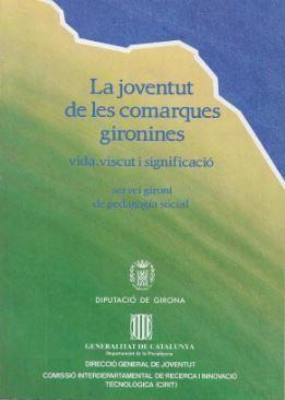 JOVENTUT DE LES COMARQUES GIRONINES. VIDA