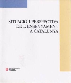 SITUACIÓ I PERSPECTIVA DE L´ENSENYAMENT A CATALUNYA