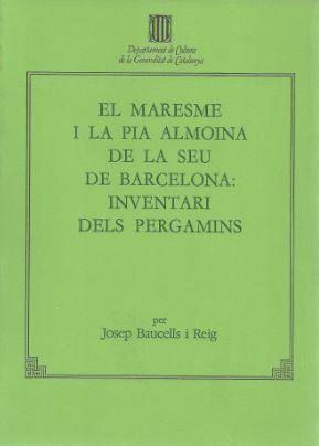 MARESME I LA PIA ALMOINA DE LA SEU DE BARCELONA, EL CATALEG DEL FONS EN PERGAMI DE L´ARXIU CAPITULAR