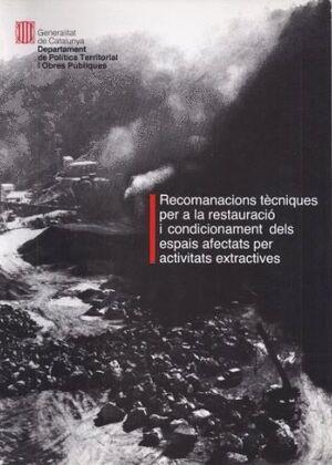 RECOMANACIONS TÈCNIQUES PER A LA RESTAURACIÓ I CONDICIONAMENT DELS ESPAIS AFECTATS PER ACTIVITATS EX