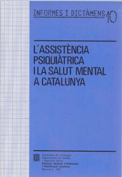 ASSISTÈNCIA PSIQUIÀTRICA I LA SALUT MENTAL A CATALUNYA/L´