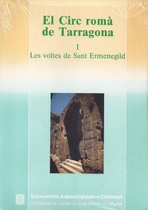 CIRC ROMÀ DE TARRAGONA. I. LES VOLTES DE SANT ERMENEGILD/EL
