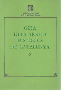 GUIA DELS ARXIUS HISTÒRICS DE CATALUNYA. 2. TARRAGONA (PROVINCIAL)