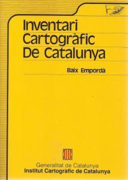 INVENTARI CARTOGRÀFIC DE CATALUNYA. VOL.  7. BAIX EMPORDÀ